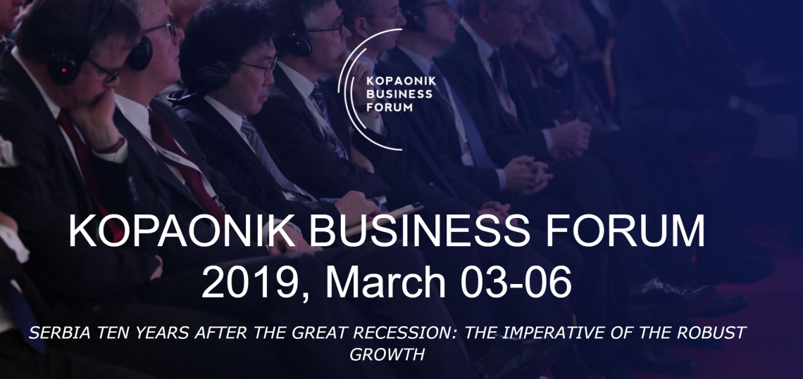 PREVIEW – KOPAONIK BUSINESS FORUM 2019  – SERBIA TEN YEARS AFTER THE GREAT RECESSION: THE IMPERATIVE OF THE ROBUST GROWTH